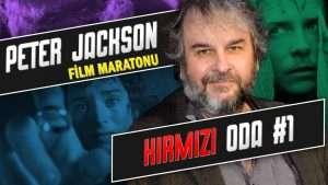 Peter Jackson Film Maratonu | Kırmızı Oda #1 - Sinema Hanedanı